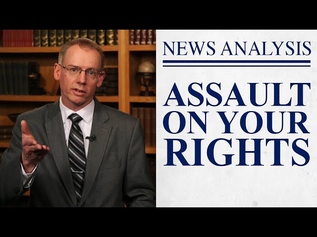 The Assault on Your Rights