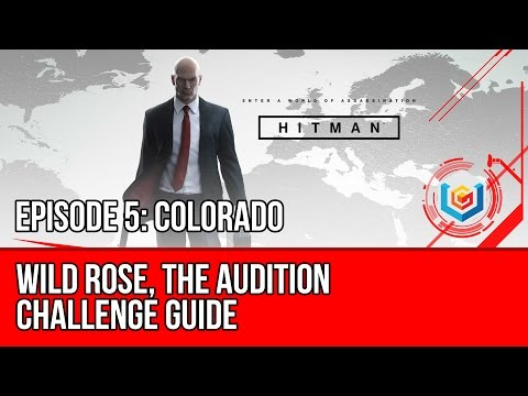 Hitman - Wild Rose, The Audition Challenge Guide (Colorado)