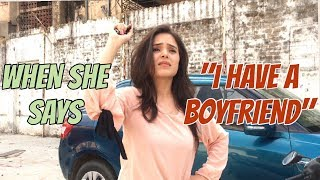 "When she says ""I HAVE A BOYFRIEND"" 