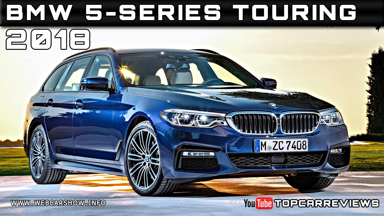 2018 Bmw 5 Series Touring Review Rendered Price Specs Release Date