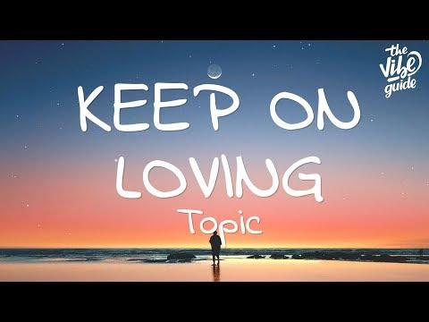 Topic - Keep On Loving (Lyrics) ft. René Miller