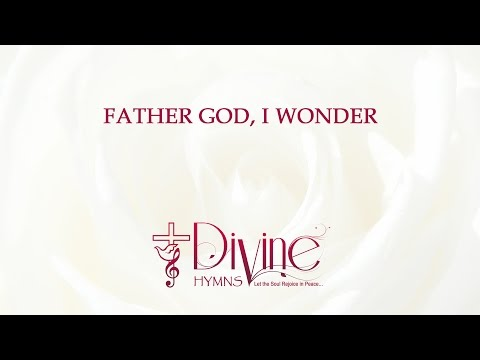 Father God, I Wonder - The Worship Collection