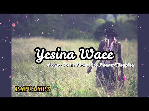 [ HIP-HOP PAPUA ] Aberap - Yesina Waee x Pace Ghema x The Joker