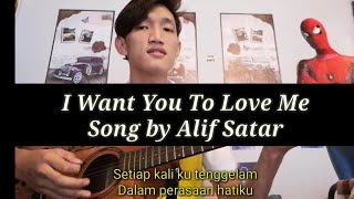 I Want You To Love Me Song by Alif Satar