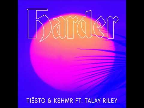 Tiësto & KSHMR Feat  Talay Riley   Harder Extended Mix