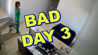 Bad Day 3