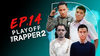THE RAPPER 2 | EP.14 | PLAYOFF สาย D |  | 13 พ.ค. 62 Full HD