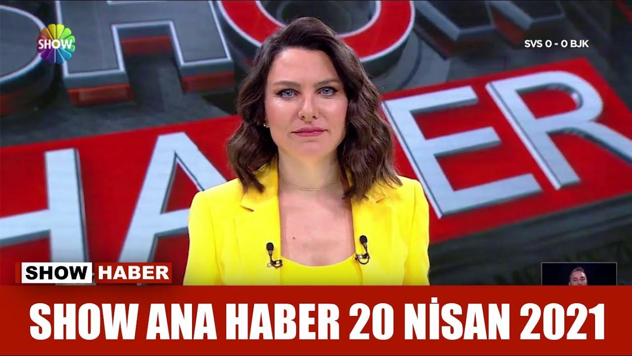 Show Ana Haber 20 Nisan 2021