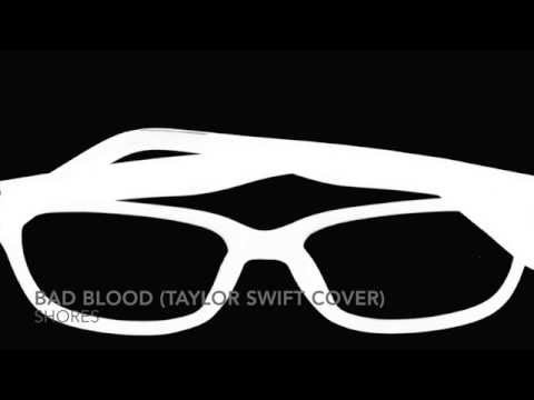 Shores - Bad Blood (Taylor Swift Cover)