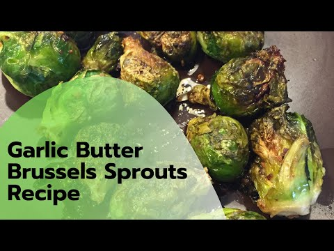 Garlic Butter Sautéed Brussel Sprouts