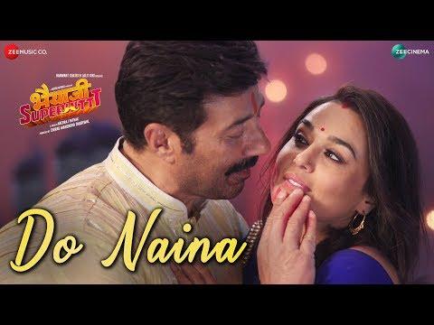 Do Naina   Bhaiaji Superhit  Sunny Deol, Preity G Zinta Yasser Desai, Aakanksha Sharma Amjad Nadeem