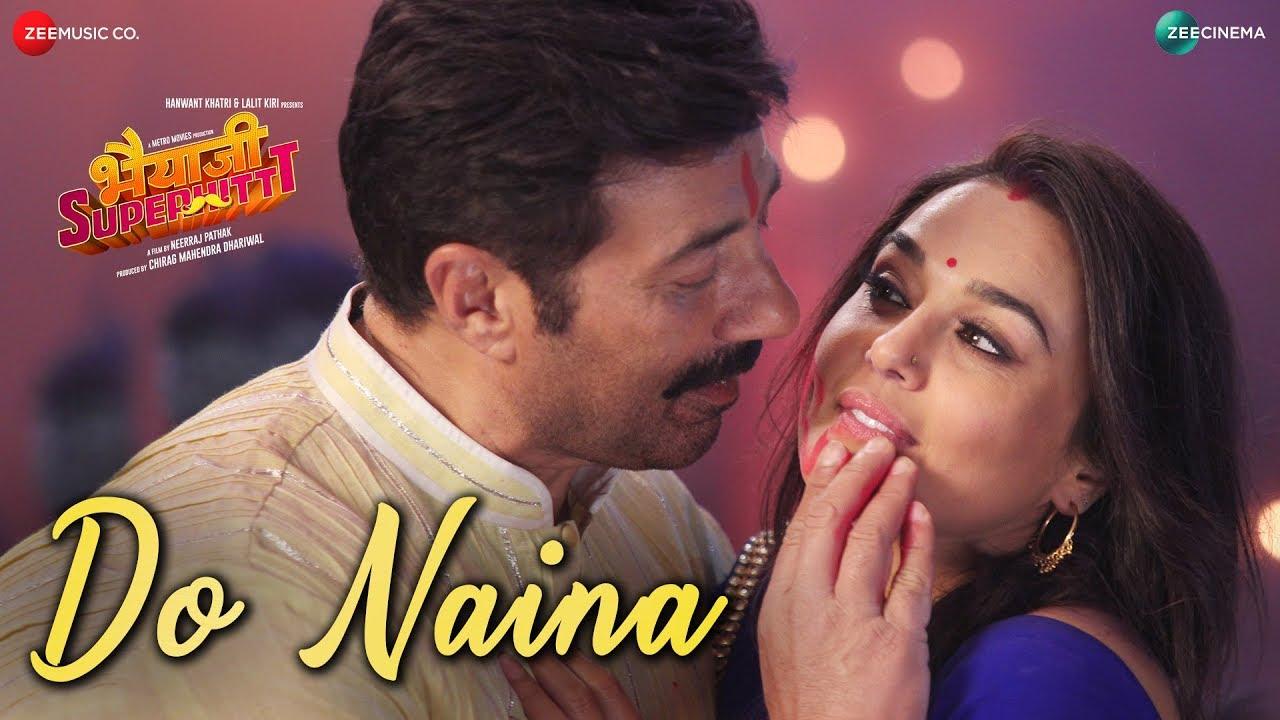Do Naina | Bhaiaji Superhit |Sunny Deol, Preity G Zinta|Yasser Desai, Aakanksha Sharma|Amjad Nadeem #1