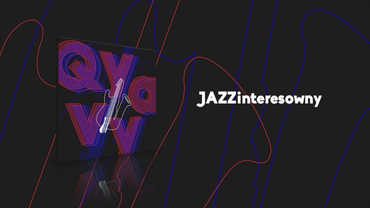 Q YA VY – JAZZinteresowny (Official Audio)