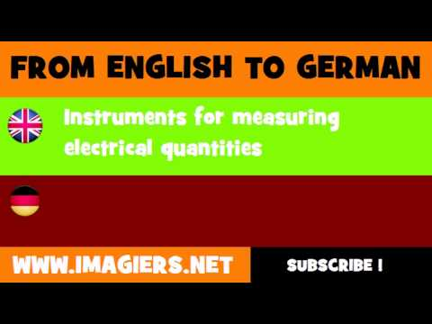 FROM ENGLISH TO GERMAN = Instruments for measuring electrical quantities