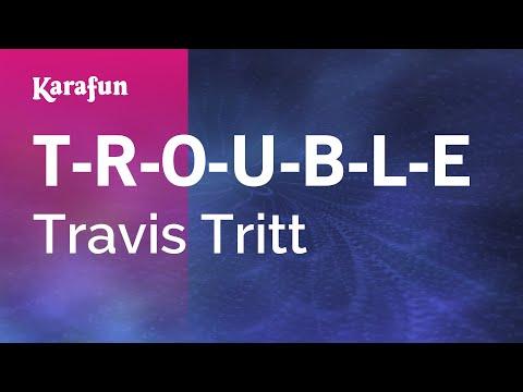 Karaoke T-R-O-U-B-L-E - Travis Tritt *