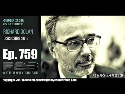 Ep 759 FADE to BLACK Jimmy Church w Richard Dolan : UFOs and Disclosure 2018 :