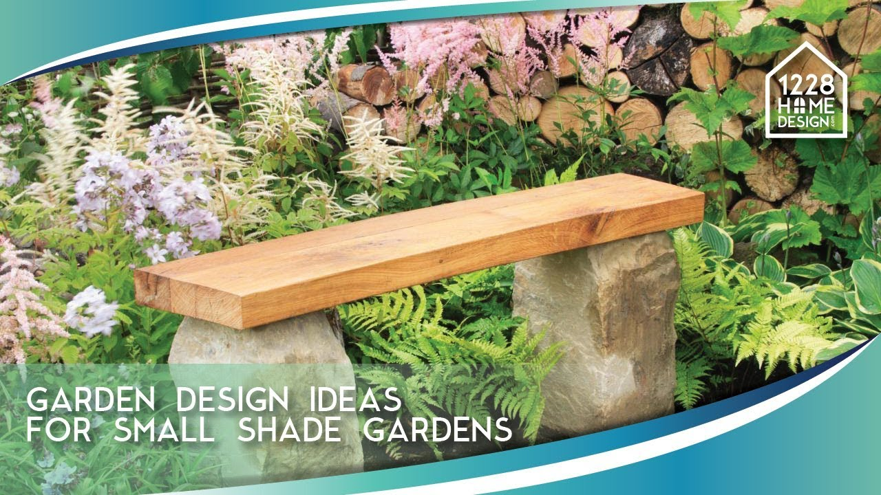 Garden Design Ideas For Small Shade Gardens - 1228 Home Design #015 ...