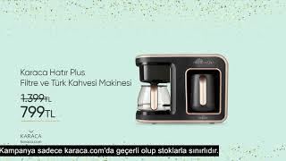 Karaca Anneler Günü İndirimi – Hatır Plus Filtre ve Türk Kahve Makinesi