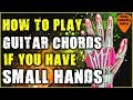 How to play GUITAR CHORDS made easier if you have SMALL HANDS (SMALL HANDS GUITAR TIPS)