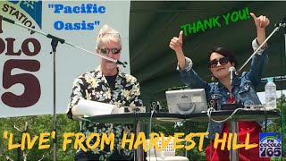 """""""PACIFIC OASIS"""" 'LIVE' from HARVEST HILL"""