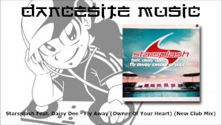 Starsplash Feat. Daisy Dee - Fly Away (Owner Of Your Heart) (New Club Mix)
