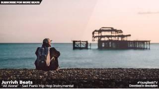 Jurrivh Beats - Sad Soulful Piano Emotional Rap Beat Hip Hop Instrumental - 'All Alone'