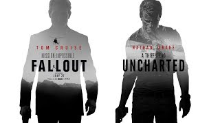 UNCHARTED 4   MISSION IMPOSSIBLE 6 FALLOUT style Trailer