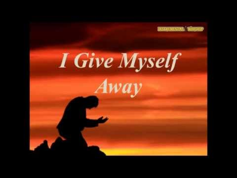 I Give Myself Away Instrumental- William Mcdowell