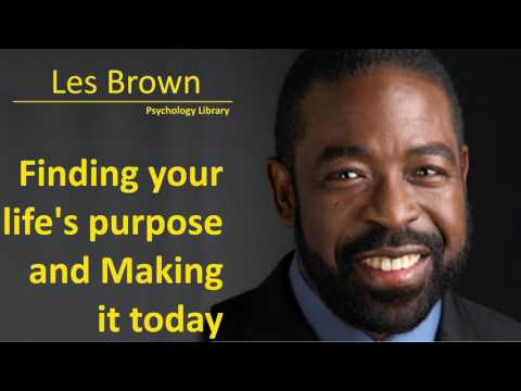 Les Brown - Finding your life's purpose and Making it today - Psychology audiobook
