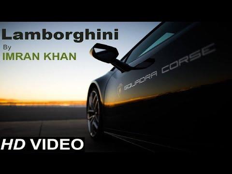 Imran Khan - Meri Lamborghini   Unforgettable 2   Official Music Video 2016   IK Records