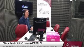 """""""Demoliendo Mitos"""" con JAVIER MILEI 28-09-18 /Radio Conexion Abierta"""