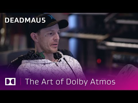 Deadmau5: Creating New Music in Dolby Atmos | The Art of Dolby Atmos: Music Producers | Dolby Mp3