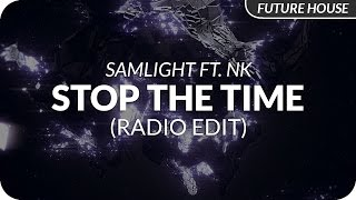 Samlight ft. NK - Stop The Time (Radio Edit)
