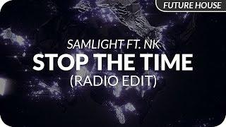 Samlight ft. NK - Stop The Time (Radio Edit)