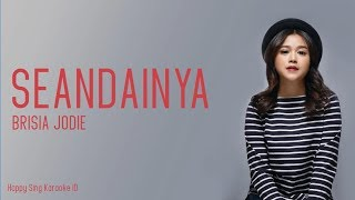 Brisia Jodie - Seandainya (Karaoke)