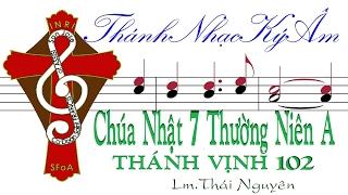 CHÚA NHẬT 7 THƯỜNG NIÊN A | TV.102 | Thái Nguyên [Thánh Nhạc Ký Âm] TnkaATN7tn