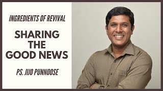 Ingredients Of Revival: Sharing The Good News  - Ps. Jijo Punnoose [ENG]