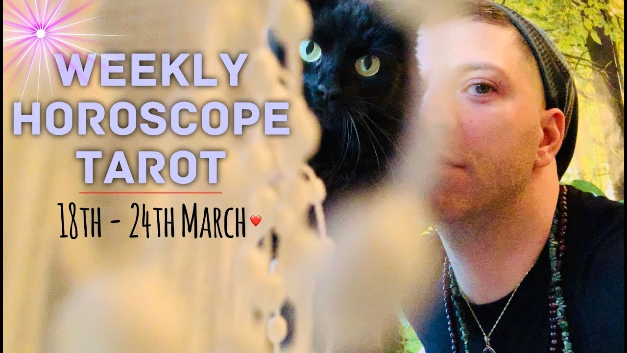 1af78c3f3 Weekly Horoscope Tarot | 18th - 24th March 2019 - FINANCES | HEALTH & LOVE  - Horoscope Tarot