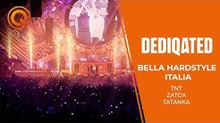 Bella Hardstyle Italia | TNT, Zatox & Tatanka | DEDIQATED