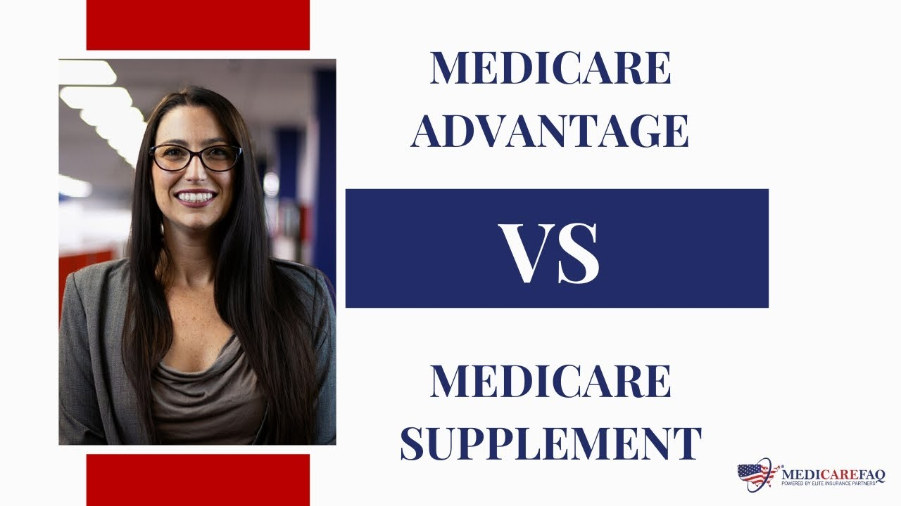 Medicare Advantage vs Medicare Supplements (Medigap) | MedicareFAQ