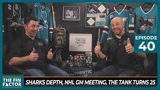Sharks Depth, NHL GM Meeting, The Tank Turns 25 (Ep 40)