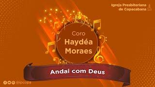 Coro Haydéa Moraes - Andai com Deus