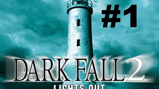 Dark Fall Lights Out Part 1