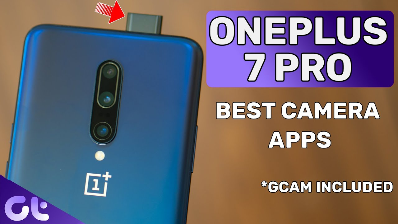Top 3 Best Camera Apps For The Oneplus 7 Pro For Stunning Photos Guiding Tech Youtube