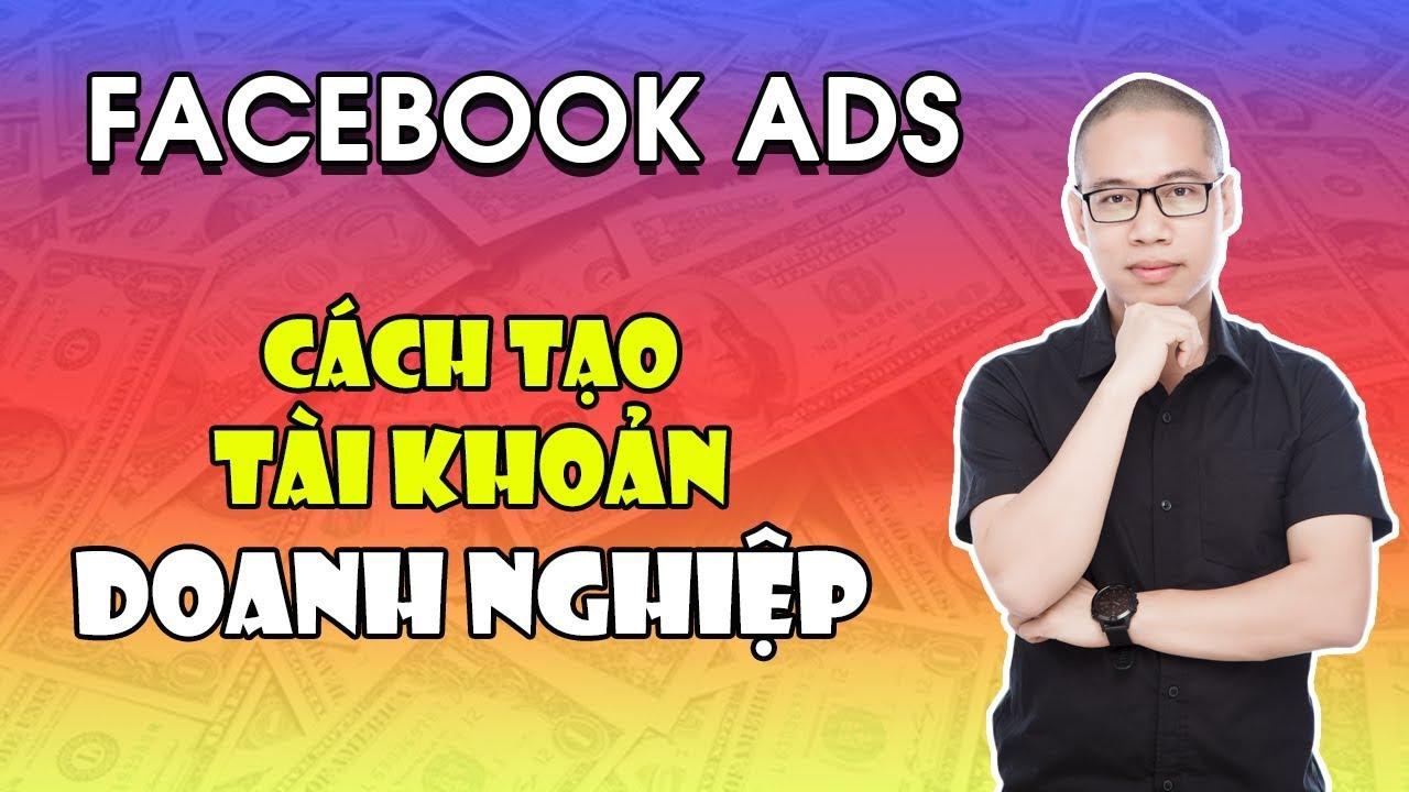 Hướng dẫn tạo tài khoản doanh nghiệp để quảng cáo trên Facebook