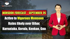 Monsoon Forecast Sep 26: Bihar, Karnataka, Kerala, Konkan and Goa to see good Monsoon rains