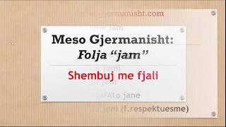 """Gjermanisht A1:Folja """"jam"""" dhe shembuj"""