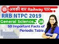 12:00 PM - RRB NTPC 2019   GS by Shipra Ma'am   50 Important Facts of Periodic Table