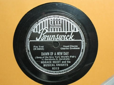 Dawn of a New Day - Horace Heidt and his Orchestra with Charles Goodman - Brunswick Records 8313