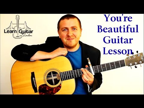 You're Beautiful - Easy Guitar Lesson - James Blunt - How To Play